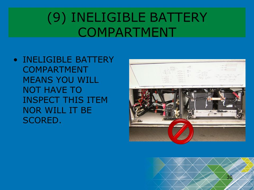 (9) INELIGIBLE BATTERY COMPARTMENT
