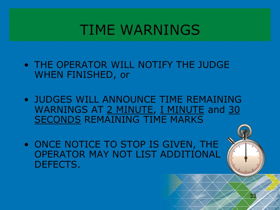 TIME WARNINGS THE OPERATOR WILL NOTIFY THE JUDGE WHEN FINISHED, or