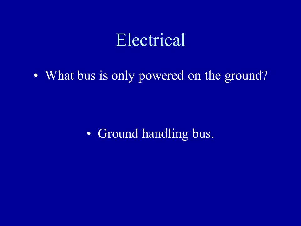 What bus is only powered on the ground