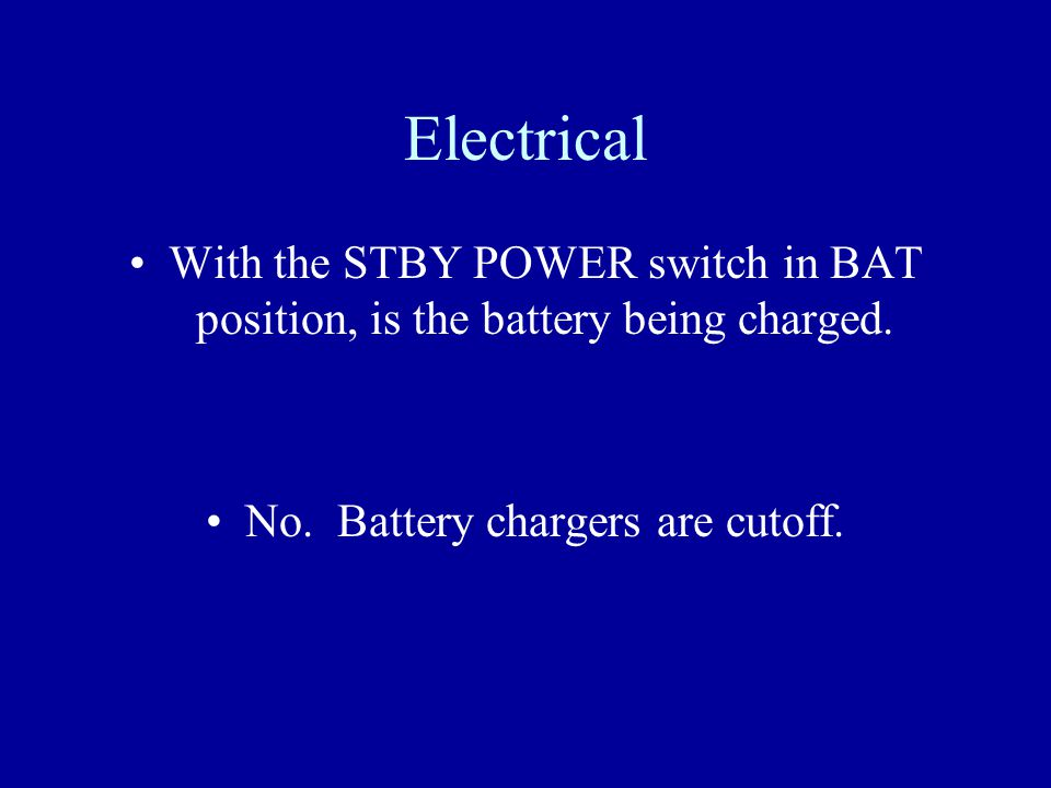 No. Battery chargers are cutoff.