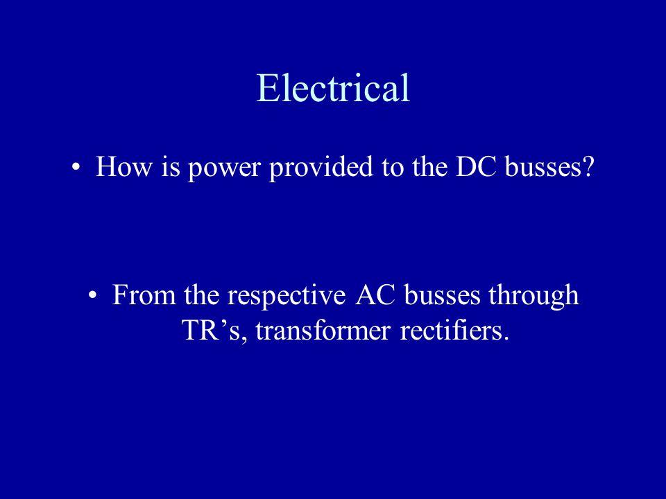 Electrical How is power provided to the DC busses