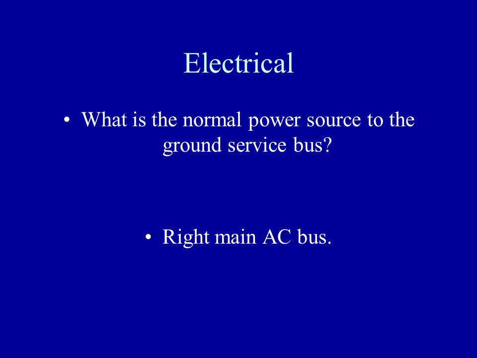What is the normal power source to the ground service bus