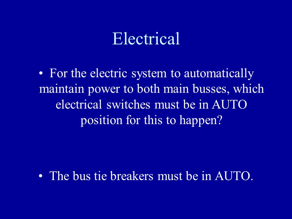 The bus tie breakers must be in AUTO.