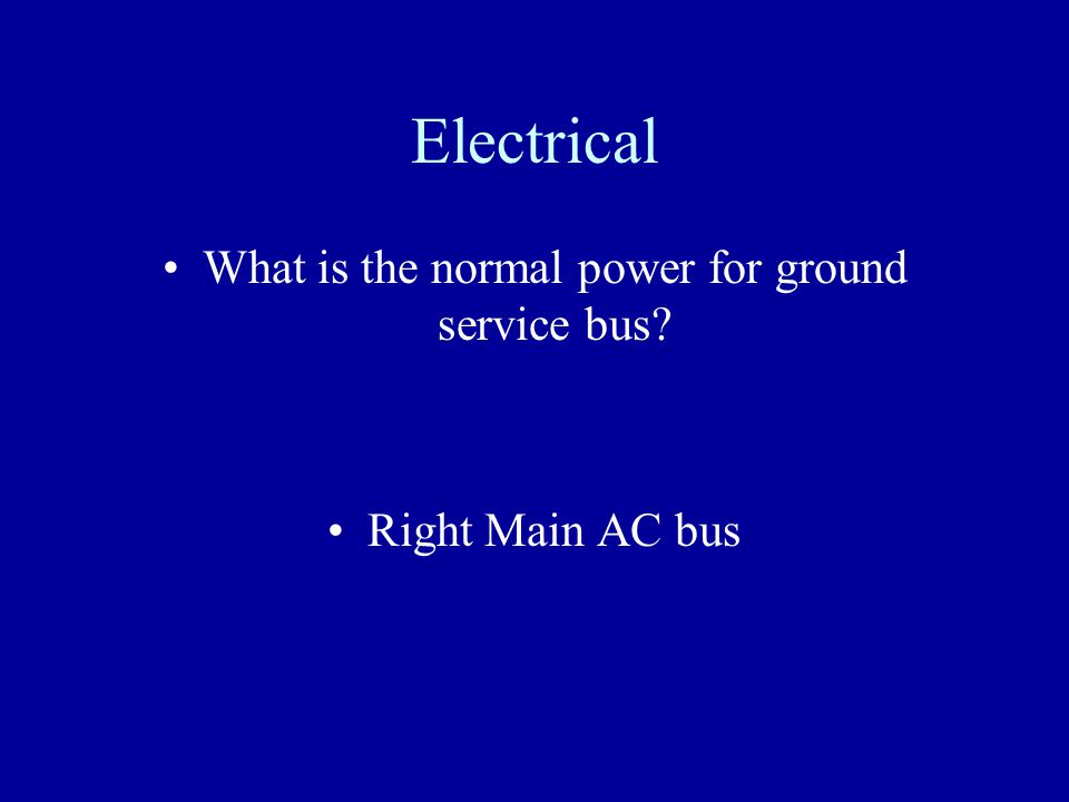 What is the normal power for ground service bus