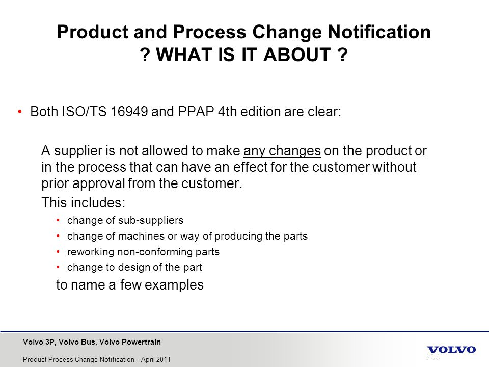 Product and Process Change Notification WHAT IS IT ABOUT