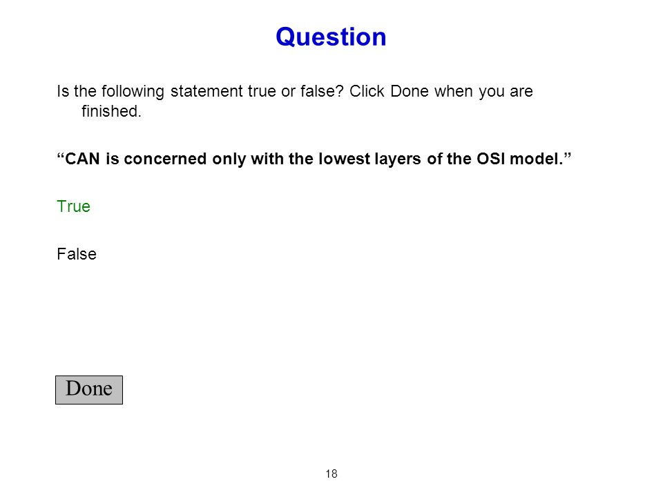Question Is the following statement true or false Click Done when you are finished.