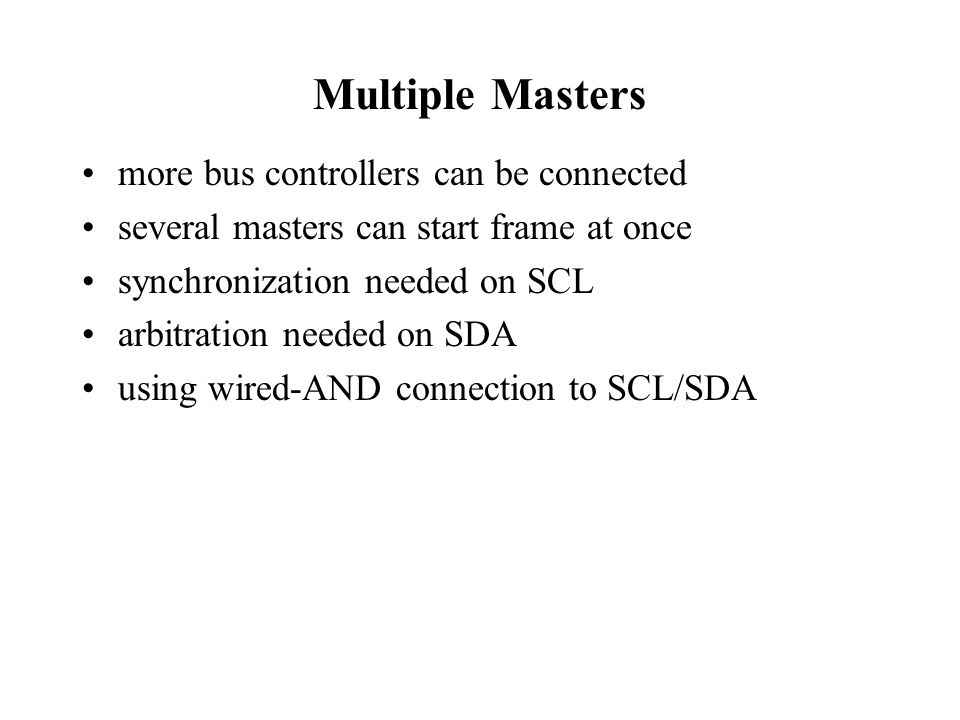 Multiple Masters more bus controllers can be connected