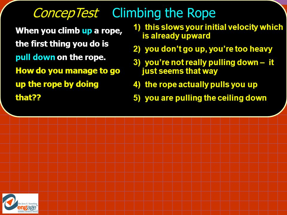 ConcepTest Climbing the Rope
