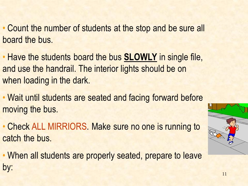 Count the number of students at the stop and be sure all board the bus.