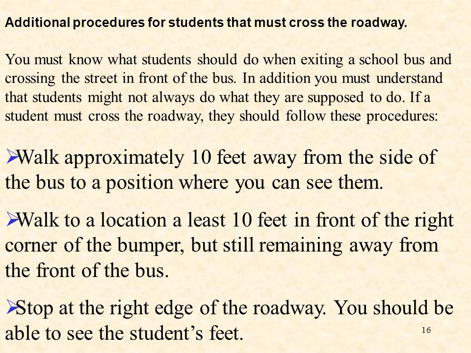 Additional procedures for students that must cross the roadway.