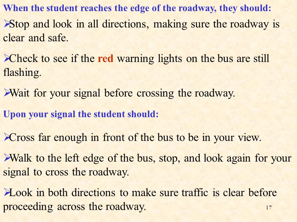 Check to see if the red warning lights on the bus are still flashing.