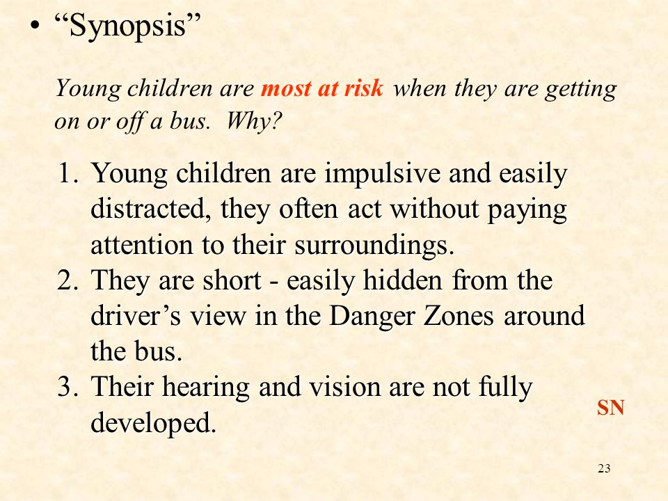 Synopsis Young children are most at risk when they are getting on or off a bus. Why
