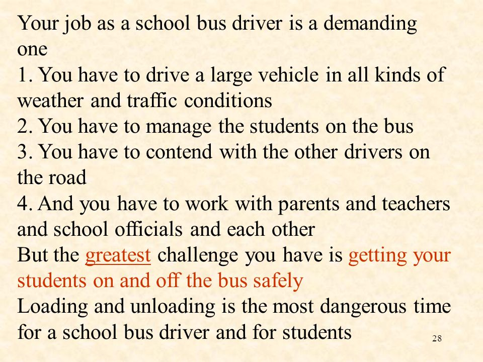 Your job as a school bus driver is a demanding one