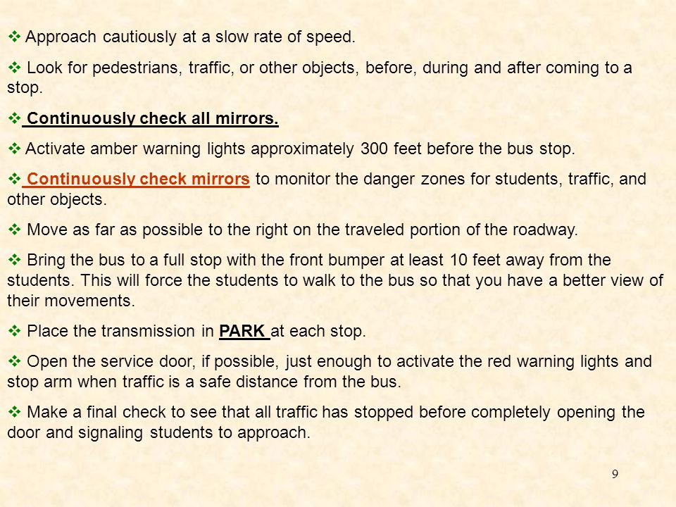 Approach cautiously at a slow rate of speed.