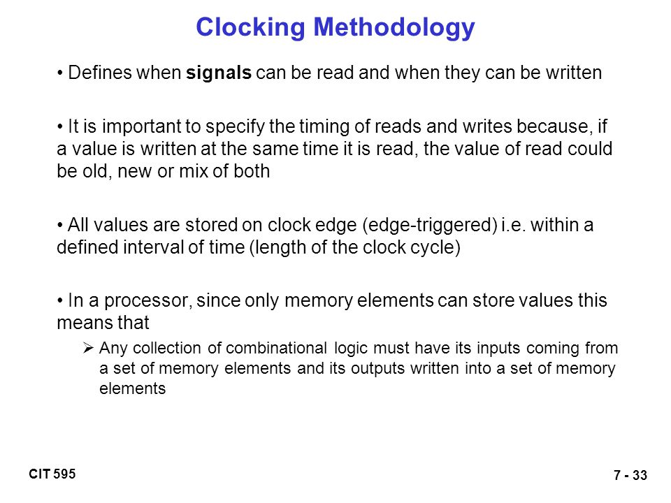 Clocking Methodology Defines when signals can be read and when they can be written.