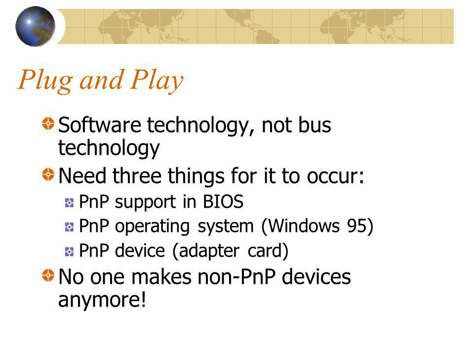 Plug and Play Software technology, not bus technology