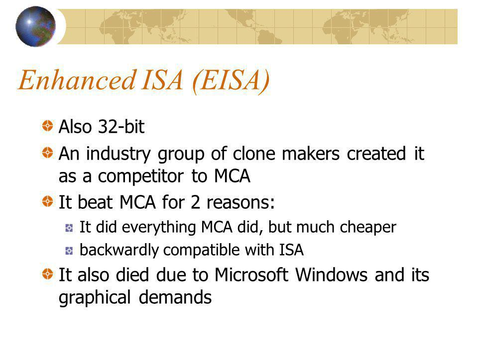 Enhanced ISA (EISA) Also 32-bit