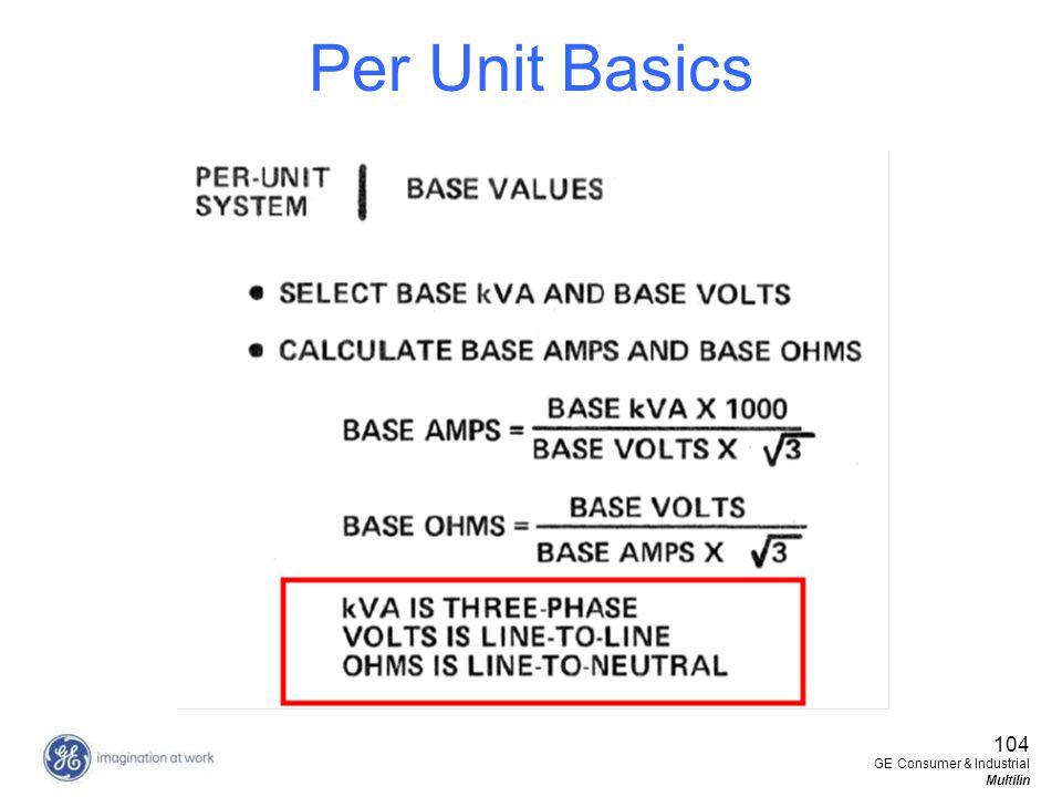 Per Unit Basics 104 GE Consumer & Industrial Multilin