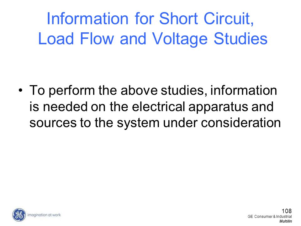 Information for Short Circuit, Load Flow and Voltage Studies