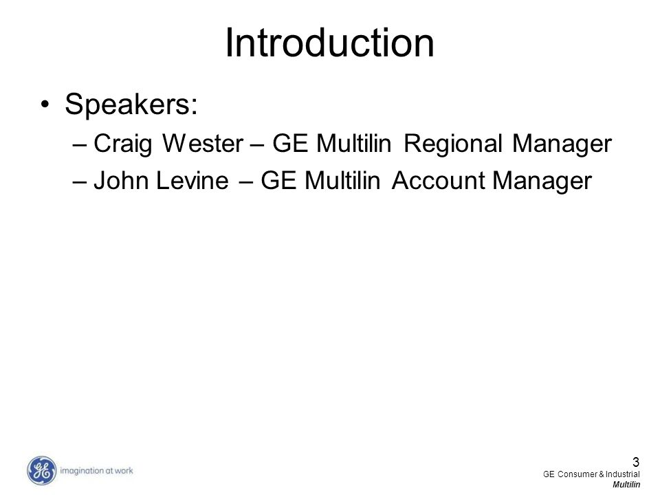 Introduction Speakers: Craig Wester – GE Multilin Regional Manager