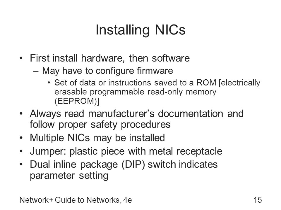 Installing NICs First install hardware, then software