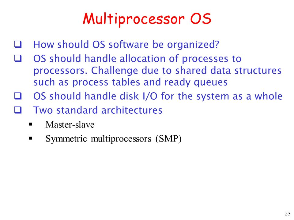 Multiprocessor OS How should OS software be organized