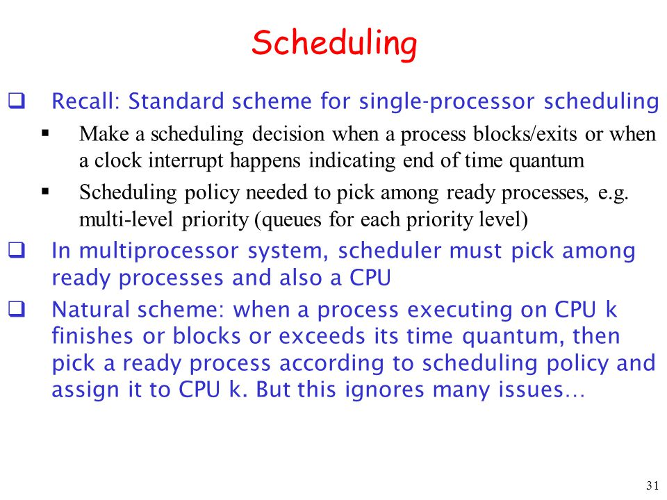 Scheduling Recall: Standard scheme for single-processor scheduling