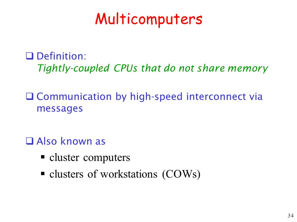 Multicomputers cluster computers clusters of workstations (COWs)