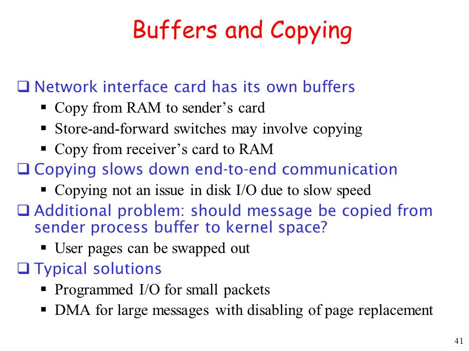Buffers and Copying Network interface card has its own buffers