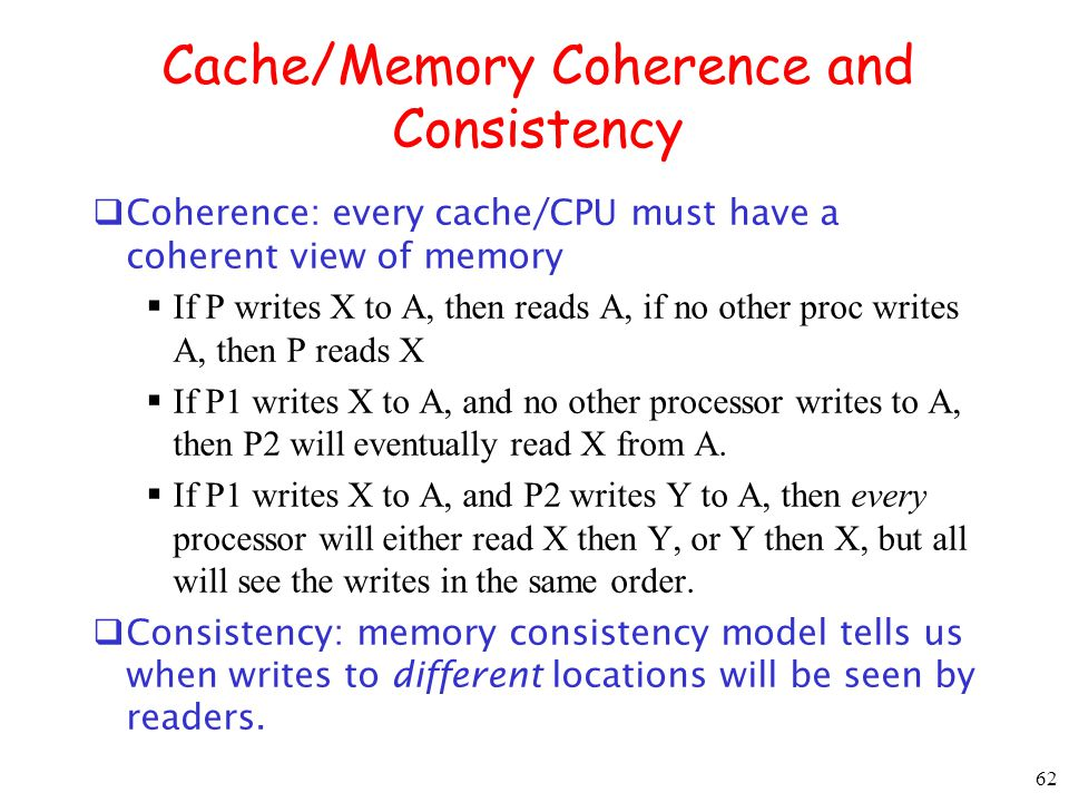 Cache/Memory Coherence and Consistency