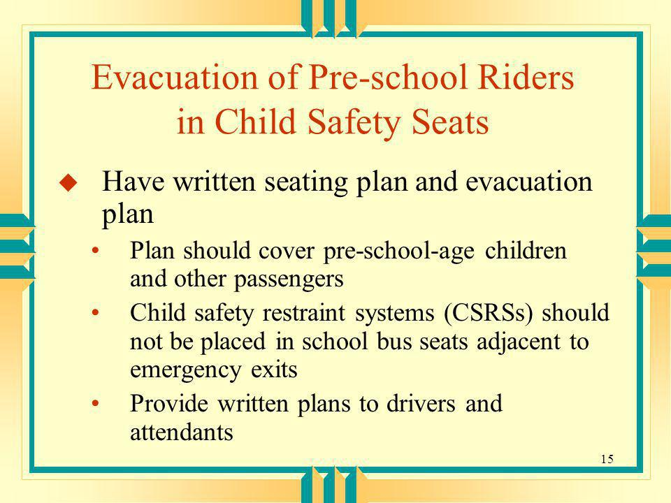 Evacuation of Pre-school Riders in Child Safety Seats