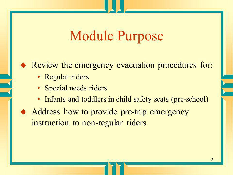 Module Purpose Review the emergency evacuation procedures for: