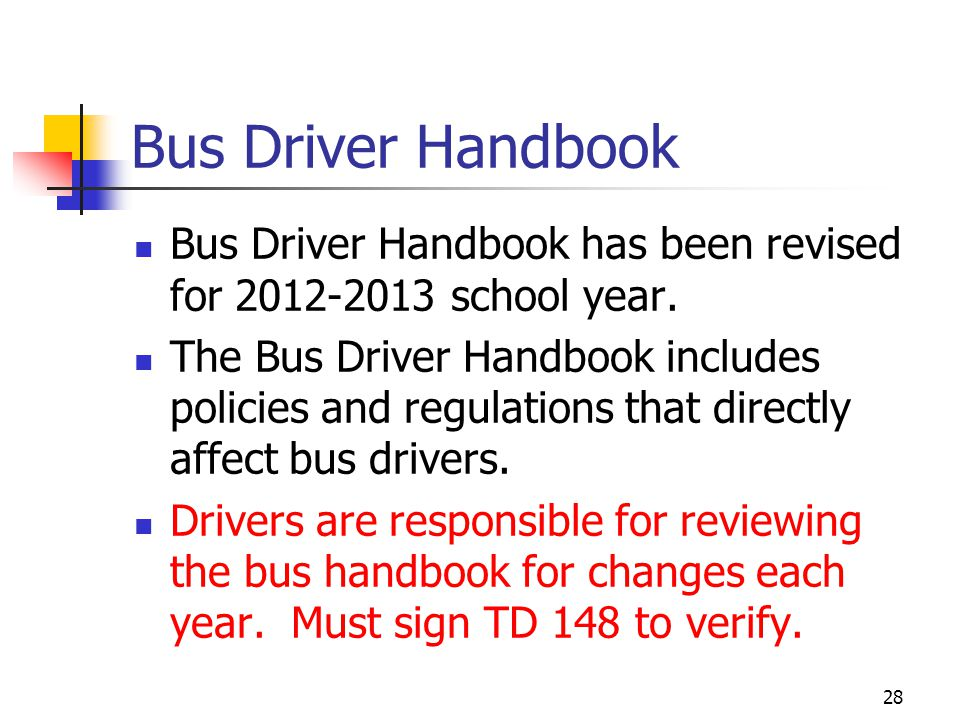 Bus Driver Handbook Bus Driver Handbook has been revised for 2012-2013 school year.