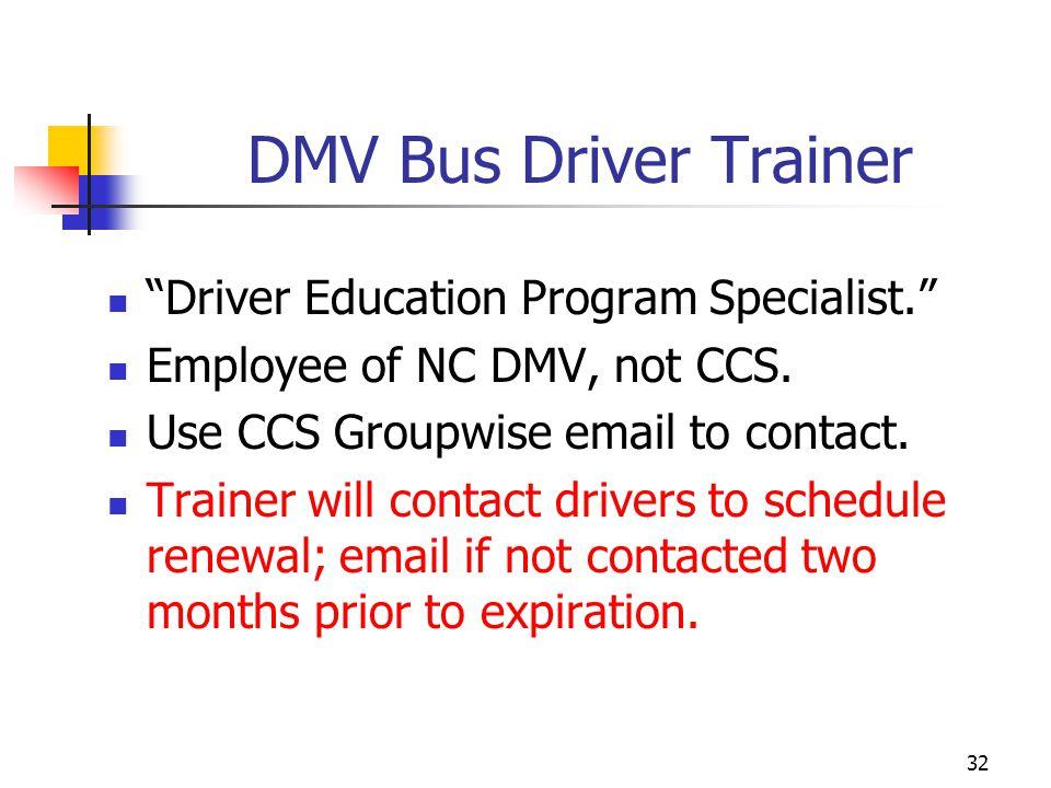 DMV Bus Driver Trainer Driver Education Program Specialist.