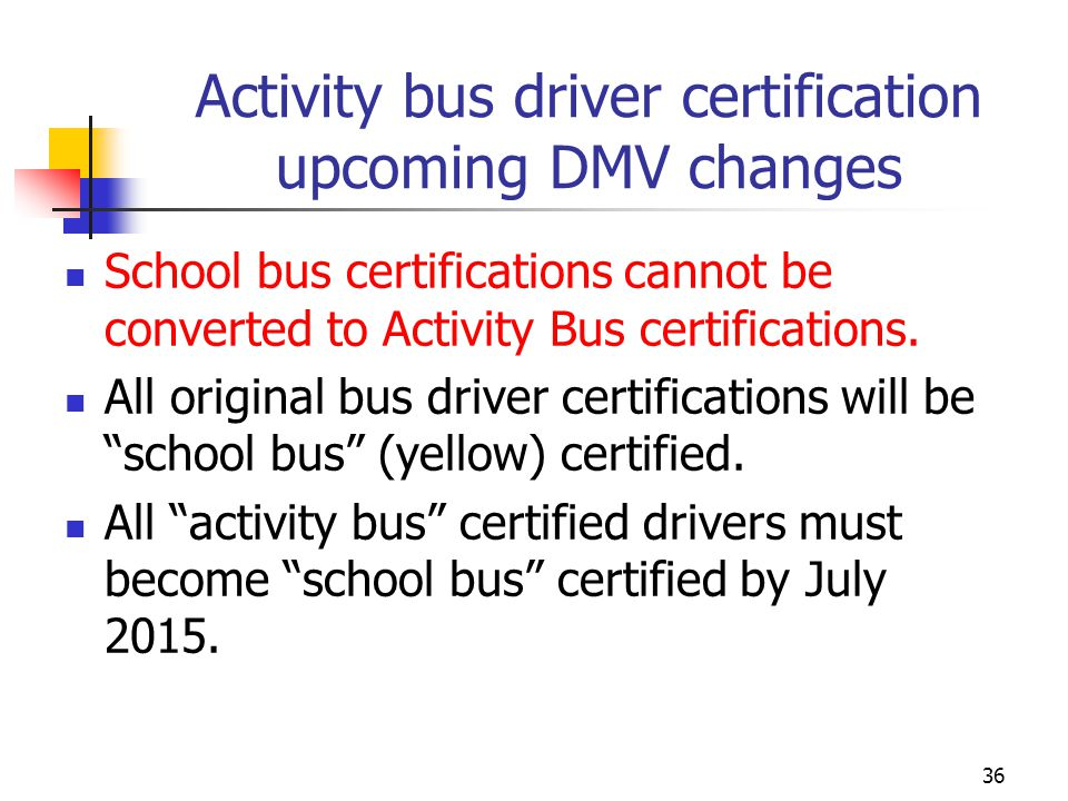 Activity bus driver certification upcoming DMV changes
