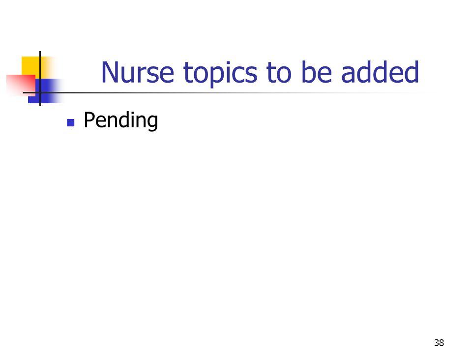 Nurse topics to be added