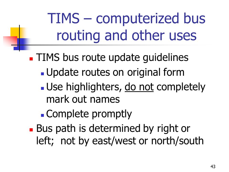 TIMS – computerized bus routing and other uses