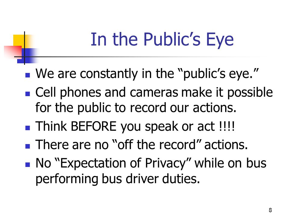 In the Public's Eye We are constantly in the public's eye.