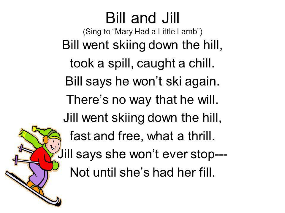 Bill and Jill (Sing to Mary Had a Little Lamb )