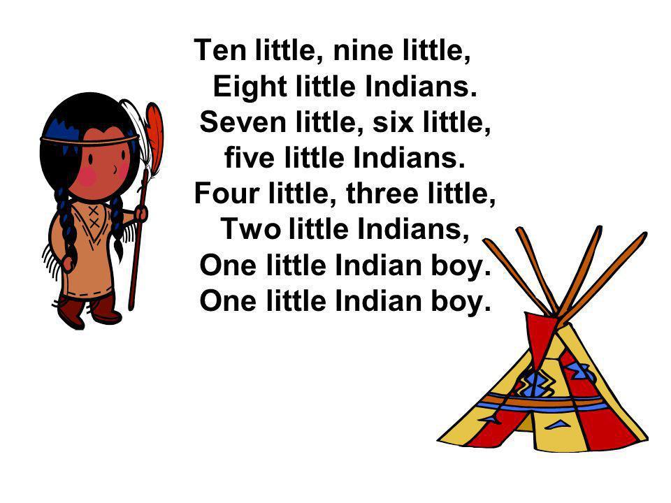 Ten little, nine little, Eight little Indians