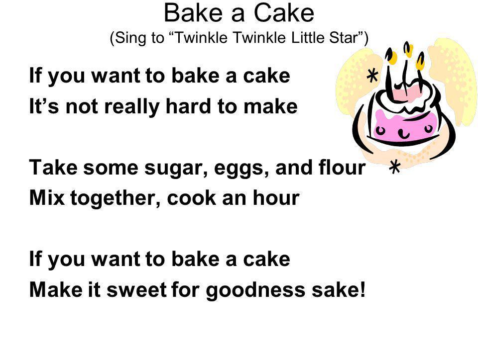 Bake a Cake (Sing to Twinkle Twinkle Little Star )