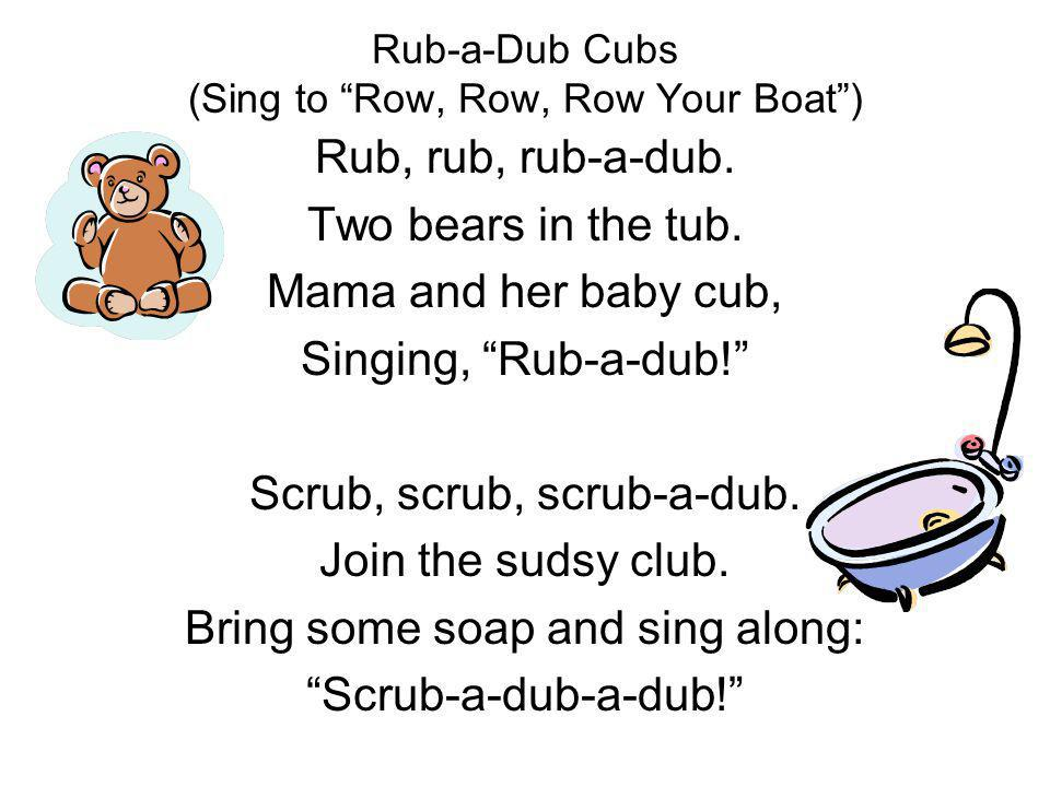 Rub-a-Dub Cubs (Sing to Row, Row, Row Your Boat )