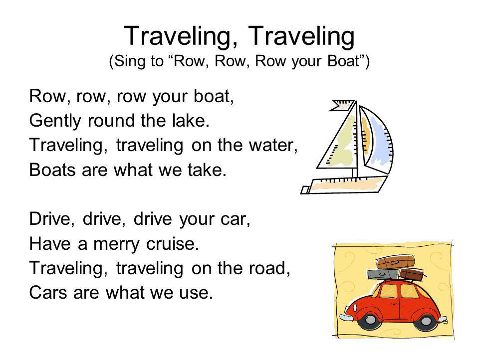 Traveling, Traveling (Sing to Row, Row, Row your Boat )