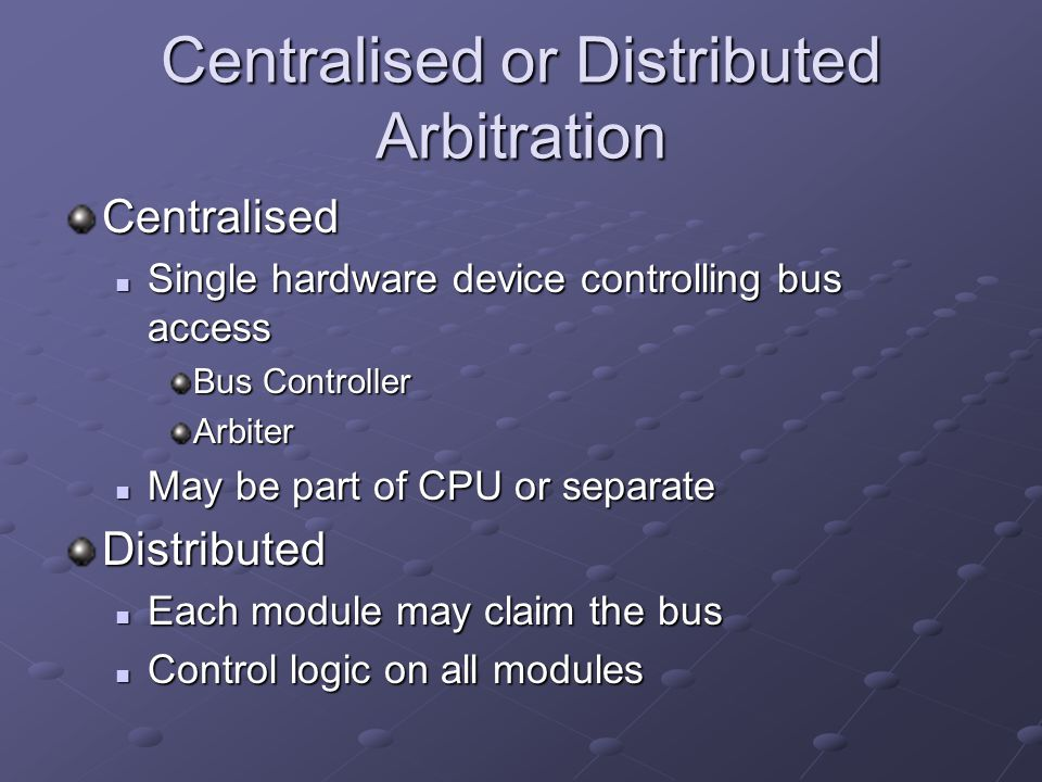 Centralised or Distributed Arbitration