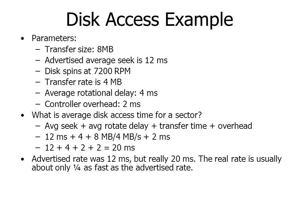 Disk Access Example Parameters: Transfer size: 8MB