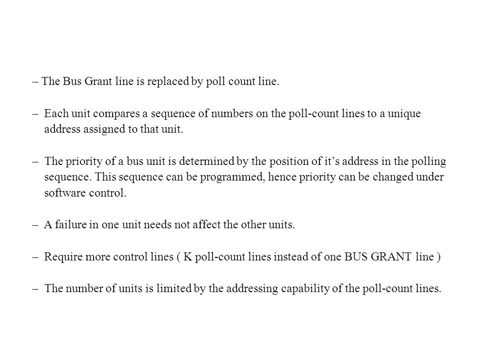 – The Bus Grant line is replaced by poll count line.