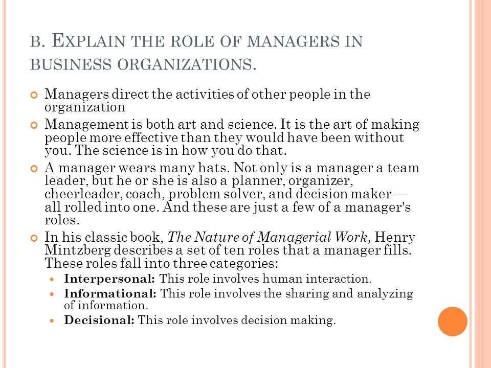 b. Explain the role of managers in business organizations.
