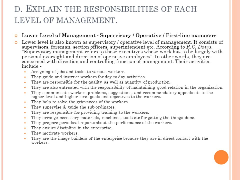 d. Explain the responsibilities of each level of management.