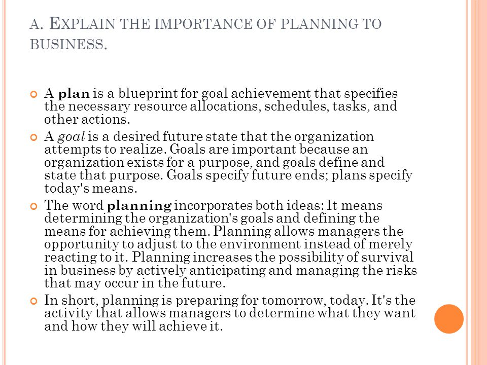 a. Explain the importance of planning to business.