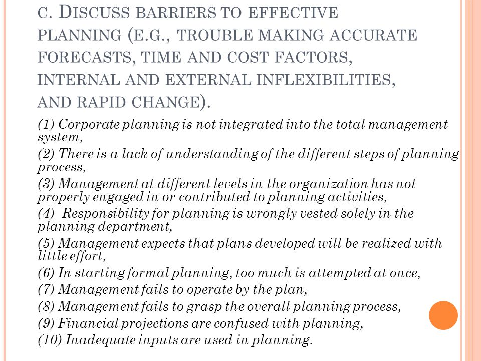 c. Discuss barriers to effective planning (e. g
